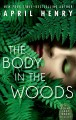 [The body in the woods<br / >April Henry.]