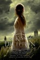 [The kiss of deception : the remnant chronicles. book one<br / >Mary E. Pearson.]
