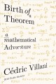 BIRTH OF A THEOREM : A MATHEMATICAL ADVENTURE