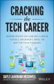 CRACKING THE TECH CAREER : INSIDER ADVICE ON LANDING A JOB AT GOOGLE, MICROSOFT, APPLE, OR ANY TOP TECH COMPANY
