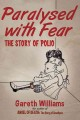 PARALYSED WITH FEAR : THE STORY OF POLIO