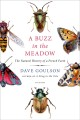 A BUZZ IN THE MEADOW : THE NATURAL HISTORY OF A FRENCH FARM