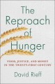 THE REPROACH OF HUNGER : FOOD, JUSTICE, AND MONEY IN THE 21ST CENTURY