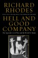 HELL AND GOOD COMPANY : THE SPANISH CIVIL WAR AND THE WORLD IT MADE