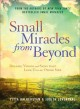 SMALL MIRACLES FROM BEYOND : DREAMS, VISIONS AND SIGNS THAT LINK US TO THE OTHER SIDE