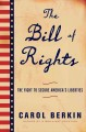 THE BILL OF RIGHTS : THE FIGHT TO SECURE AMERICA