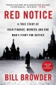 RED NOTICE : A TRUE STORY OF HIGH FINANCE, MURDER, AND ONE MAN