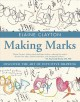 MAKING MARKS : DISCOVER THE ART OF INTUITIVE DRAWING