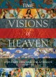 VISIONS OF HEAVEN : A JOURNEY THROUGH THE AFTERLIFE