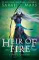 [Heir of fire : a throne of glass novel<br / > Sarah J. Maas.]