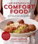 ADVENTURES IN COMFORT FOOD : INCREDIBLE, DELICIOUS AND NEW RECIPES FROM A UNIQUE, SMALL-TOWN RESTAURANT