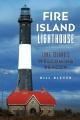 FIRE ISLAND LIGHTHOUSE : LONG ISLAND