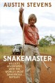 SNAKEMASTER : WILDLIFE ADVENTURES WITH THE WORLD