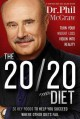 THE 20 20 DIET : TURN YOUR WEIGHT LOSS VISION INTO REALITY : 20 KEY FOODS TO HELP YOU SUCCEED WHERE OTHER DIETS FAIL