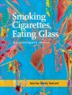 SMOKING CIGARETTES, EATING GLASS : A PSYCHOLOGIST