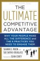 THE ULTIMATE COMPETITIVE ADVANTAGE : WHY YOUR PEOPLE MAKE ALL THE DIFFERENCE AND THE 6 PRACTICES YOU NEED TO ENGAGE THEM