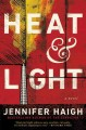 [Heat and light<br / >Jennifer Haigh.]
