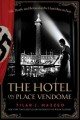 THE HOTEL ON PLACE VENDôME : LIFE, DEATH, AND BETRAYAL AT THE HOTEL RITZ IN PARIS