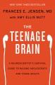 THE TEENAGE BRAIN : A NEUROSCIENTIST