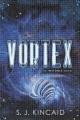 [Vortex<br / >S.J. Kincaid.]