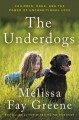 THE UNDERDOGS : CHILDREN, DOGS, AND THE POWER OF UNCONDITIONAL LOVE