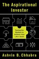 THE ASPIRATIONAL INVESTOR : TAMING THE MARKETS TO ACHIEVE YOUR LIFE