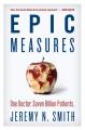 EPIC MEASURES : ONE DOCTOR  SEVEN BILLION PATIENTS
