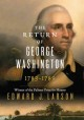 THE RETURN OF GEORGE WASHINGTON : 1783-1789