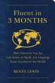 FLUENT IN 3 MONTHS : HOW ANYONE AT ANY AGE CAN LEARN TO SPEAK ANY LANGUAGE FROM ANYWHERE IN THE WORLD