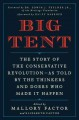 BIG TENT : THE STORY OF THE CONSERVATION REVOLUTION : AS TOLD BY THE THINKERS AND DOERS WHO MADE IT HAPPEN