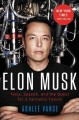 ELON MUSK : TESLA, SPACEX, AND THE QUEST FOR A FANTASTIC FUTURE