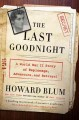 THE LAST GOODNIGHT : A WORLD WAR II STORY OF ESPIONAGE, ADVENTURE, AND BETRAYAL