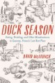 DUCK SEASON : EATING, DRINKING, AND OTHER MISADVENTURES IN GASCONY--FRANCE