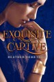[Exquisite captive : book one of the dark caravan cycle<br / >Heather Demetrios.]