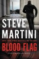 [Blood flag : a Paul Madriani novel<br / >Steve Martini.]