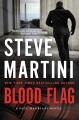 [Blood flag : a Paul Madriani novel<br / >Steve Martini.]