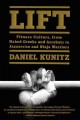 LIFT : FITNESS CULTURE, FROM NAKED GREEKS AND DUMBBELLS TO JAZZERCISE AND NINJA WARRIORS