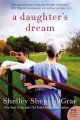 [A daughter's dream<br / >Shelley Shepard Gray.]