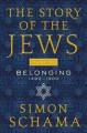 THE STORY OF THE JEWS  VOLUME TWO : BELONGING 1492-1900