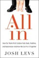 ALL IN : HOW OUR WORK-FIRST CULTURE FAILS DADS, FAMILIES, AND BUSINESSES--AND HOW WE CAN FIX IT TOGETHER