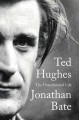 TED HUGHES : THE UNAUTHORISED LIFE