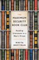 THE MAXIMUM SECURITY BOOK CLUB : READING LITERATURE IN A MEN
