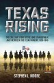 TEXAS RISING : THE EPIC TRUE STORY OF THE LONE STAR REPUBLIC AND THE RISE OF THE TEXAS RANGERS, 1836-1846