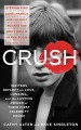 CRUSH : WRITERS REFLECT ON LOVE, LONGING AND THE POWER OF THEIR FIRST CELEBRITY CRUSH