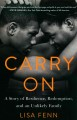 CARRY ON : A STORY OF RESILIENCE, REDEMPTION, AND AN UNLIKELY FAMILY