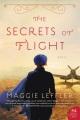 [The secrets of flight<br / >Maggie Leffler.]