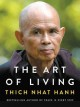 THE ART OF LIVING : PEACE AND FREEDOM IN THE HERE AND NOW