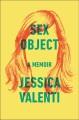 SEX OBJECT : A MEMOIR