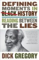 DEFINING MOMENTS IN BLACK HISTORY : READING BETWEEN THE LINES