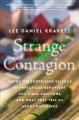 STRANGE CONTAGION : INSIDE THE SURPRISING SCIENCE OF INFECTIOUS BEHAVIORS AND VIRAL EMOTIONS AND WHAT THEY TELL US ABOUT OURSELVES